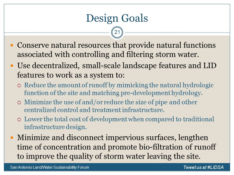 Design Goals Conserve natural resources that provide natural functions associated with controlling and filtering storm water.