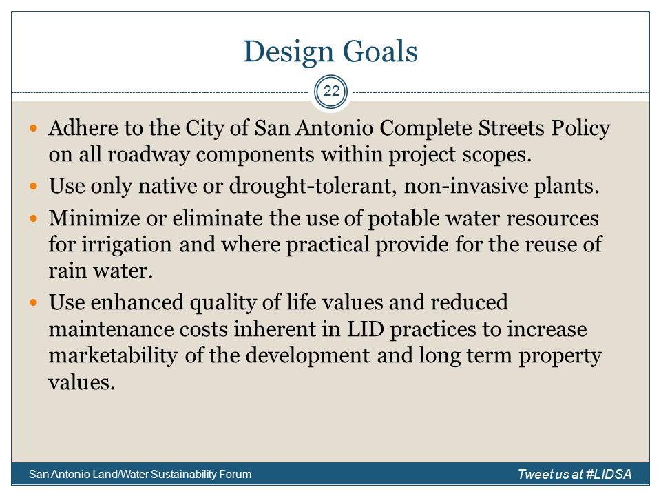 Design Goals Adhere to the City of San Antonio Complete Streets Policy on all roadway components within project scopes.