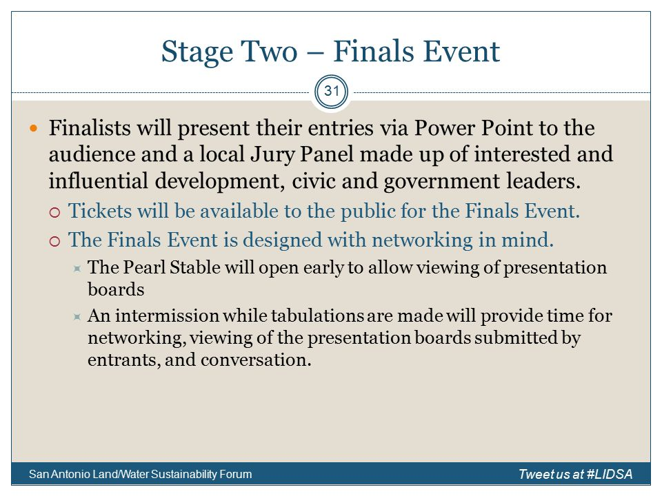 Stage Two – Finals Event Finalists will present their entries via Power Point to the audience and a local Jury Panel made up of interested and influential development, civic and government leaders.