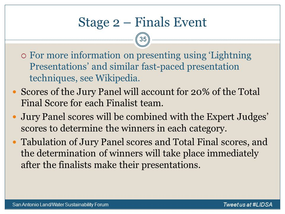 Stage 2 – Finals Event  For more information on presenting using 'Lightning Presentations' and similar fast-paced presentation techniques, see Wikipedia.