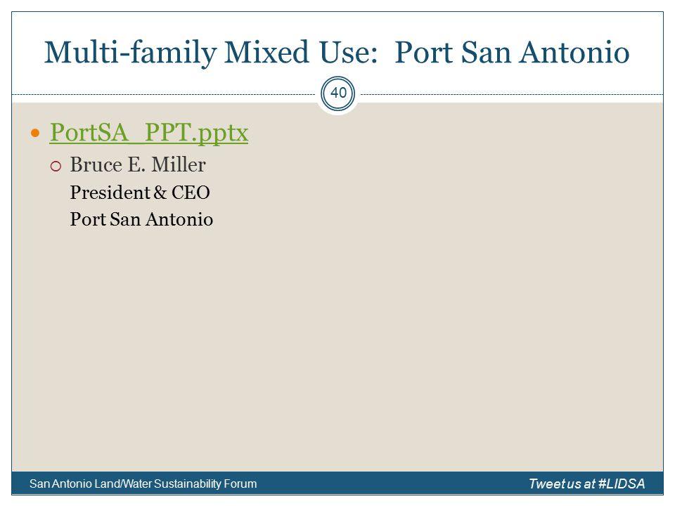 Multi-family Mixed Use: Port San Antonio PortSA_PPT.pptx  Bruce E.