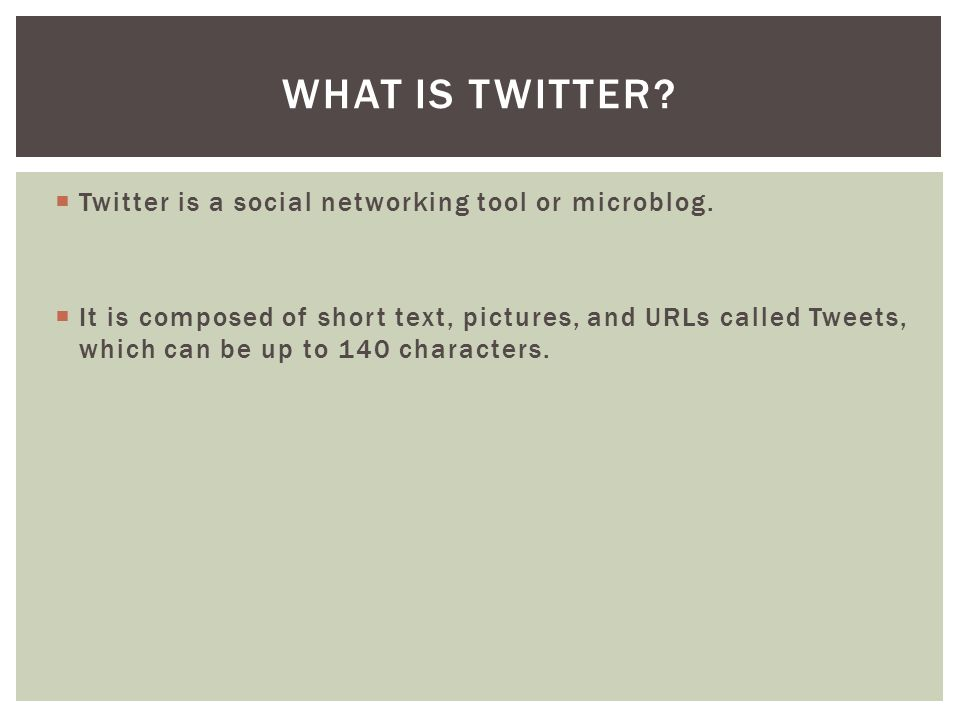  Twitter is a social networking tool or microblog.