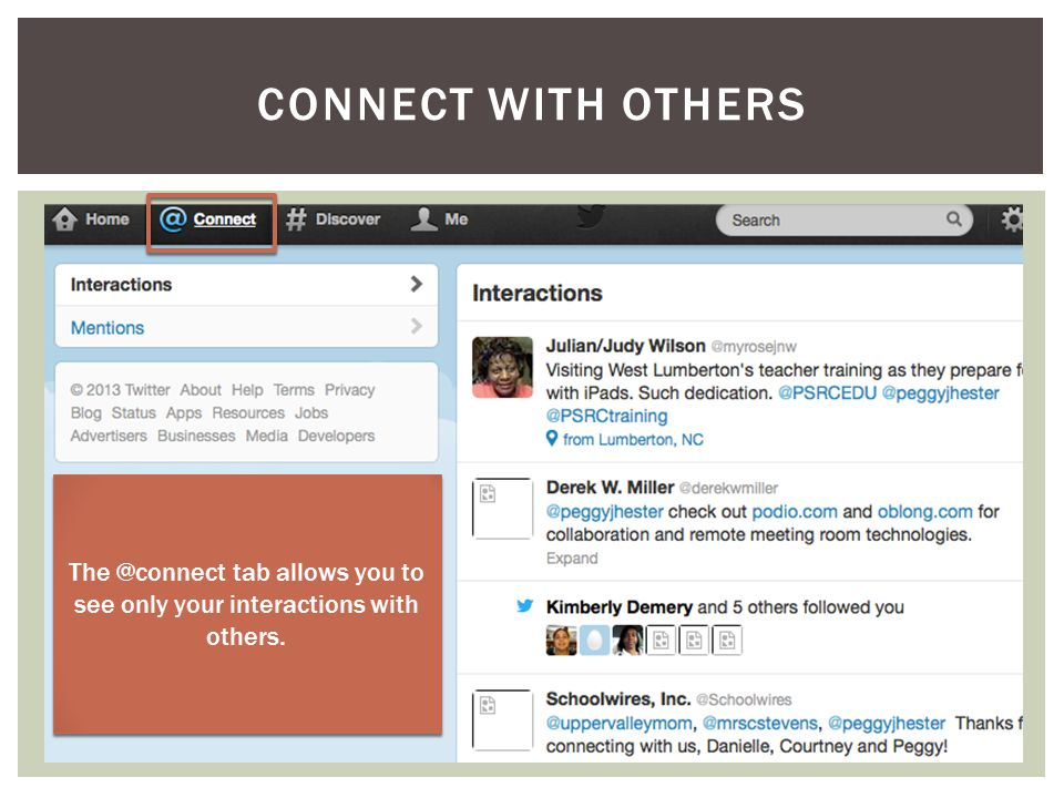 CONNECT WITH OTHERS The @connect tab allows you to see only your interactions with others.