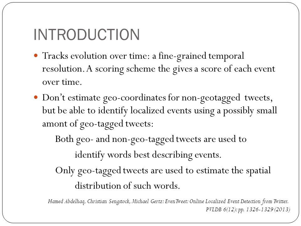 INTRODUCTION Tracks evolution over time: a fine-grained temporal resolution.