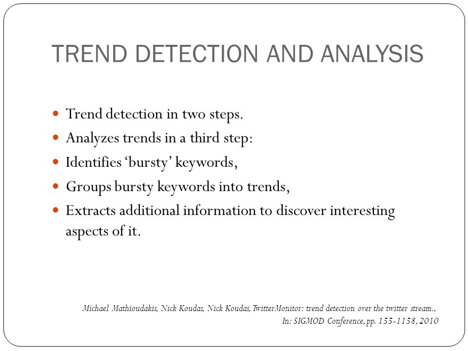 TREND DETECTION AND ANALYSIS Trend detection in two steps.