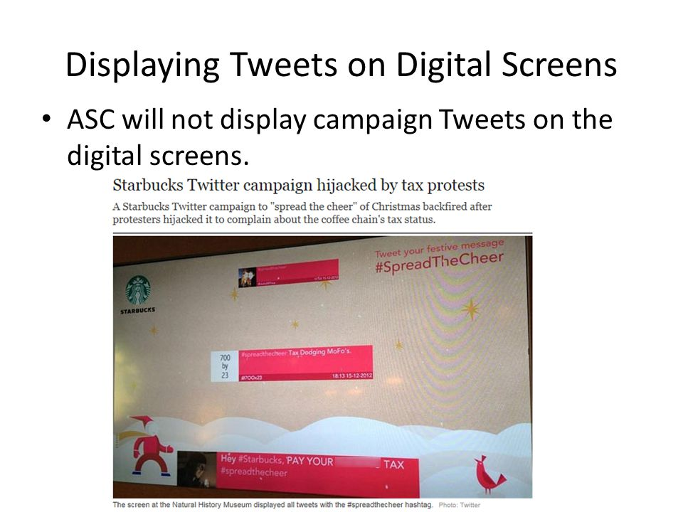 Displaying Tweets on Digital Screens ASC will not display campaign Tweets on the digital screens.