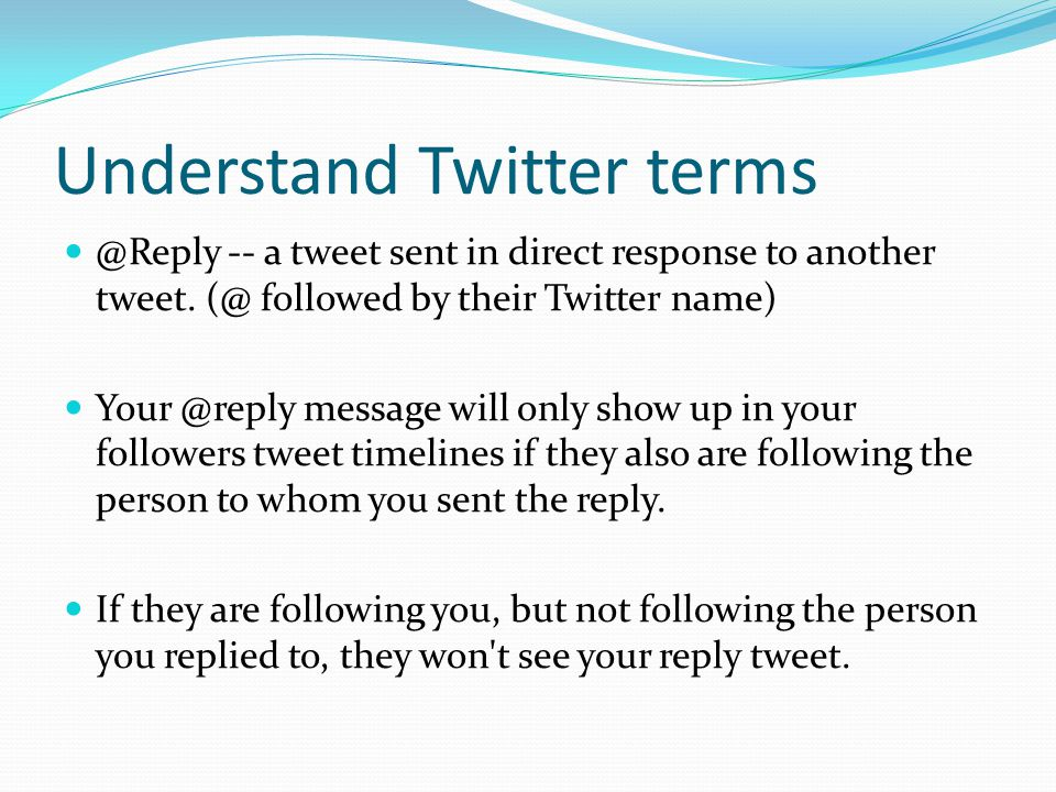 Understand Twitter terms How to get all of your followers to see?