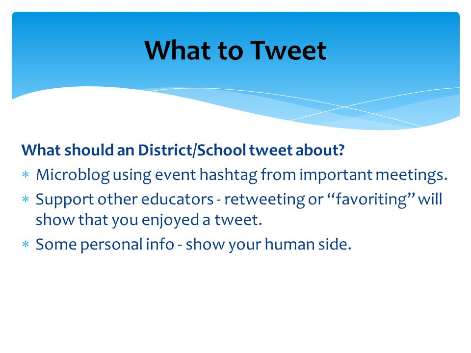 What should an District/School tweet about.