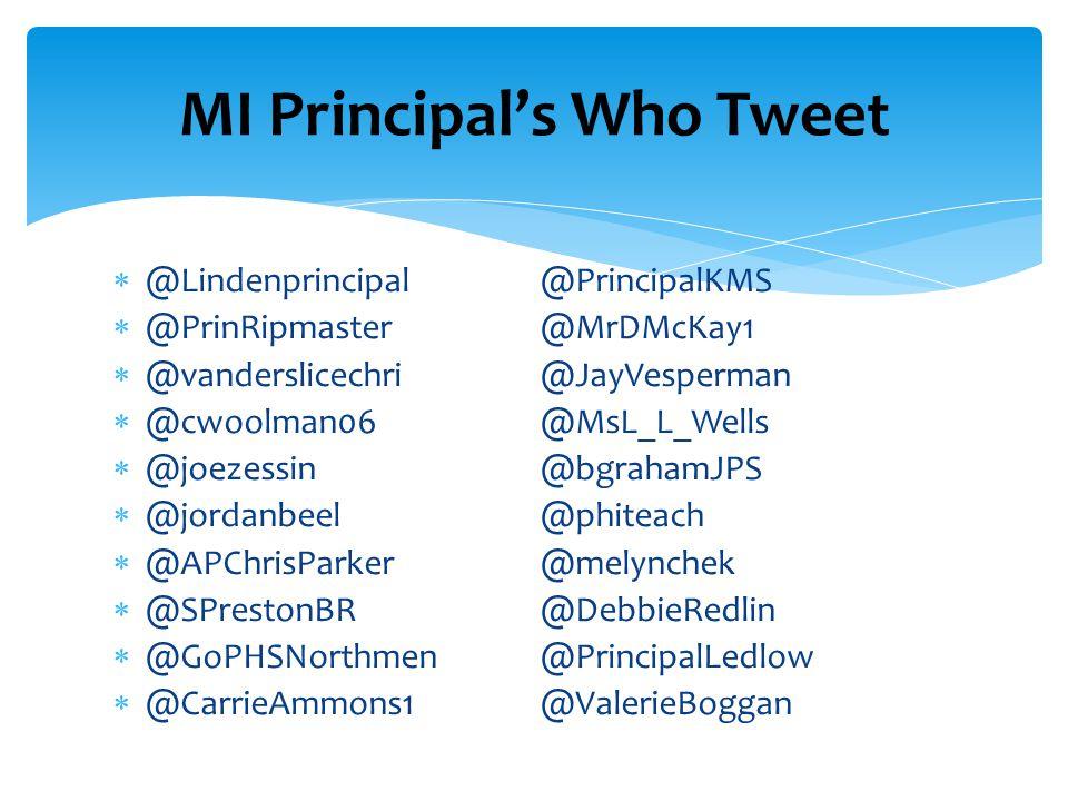  @Lindenprincipal@PrincipalKMS  @PrinRipmaster@MrDMcKay1  @vanderslicechri@JayVesperman  @cwoolman06@MsL_L_Wells  @joezessin@bgrahamJPS  @jordanbeel@phiteach  @APChrisParker@melynchek  @SPrestonBR@DebbieRedlin  @GoPHSNorthmen@PrincipalLedlow  @CarrieAmmons1@ValerieBoggan MI Principal's Who Tweet