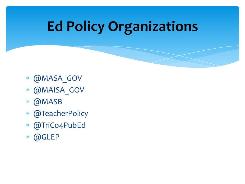  @MASA_GOV  @MAISA_GOV  @MASB  @TeacherPolicy  @TriCo4PubEd  @GLEP Ed Policy Organizations