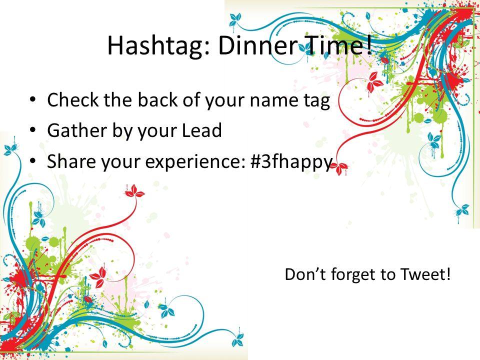 Hashtag: Dinner Time.