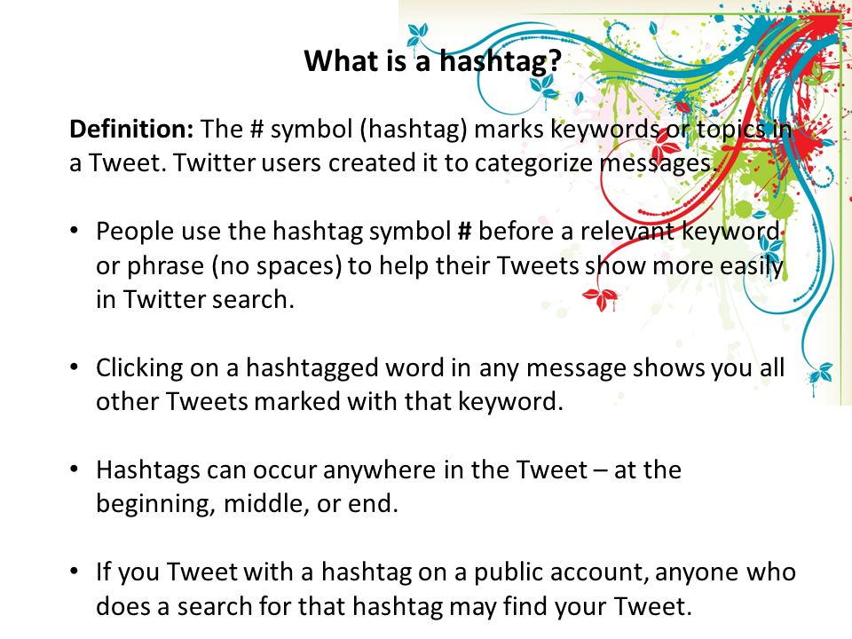 What is a hashtag. Definition: The # symbol (hashtag) marks keywords or topics in a Tweet.