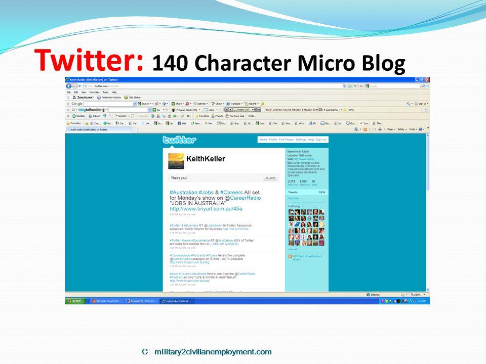 Twitter: 140 Character Micro Blog C military2civilianemployment.com