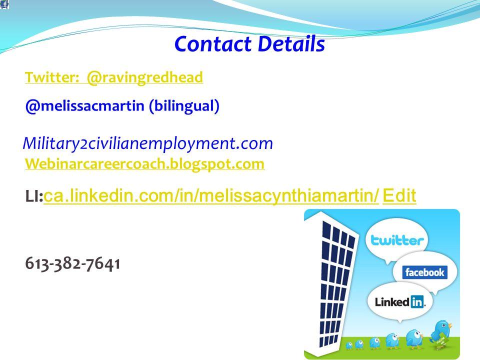 Military2civilianemployment.com Contact Details Twitter: @ravingredhead @melissacmartin (bilingual) Webinarcareercoach.blogspot.com LI: ca.linkedin.com/in/melissacynthiamartin/ Edit ca.linkedin.com/in/melissacynthiamartin/Edit 613-382-7641