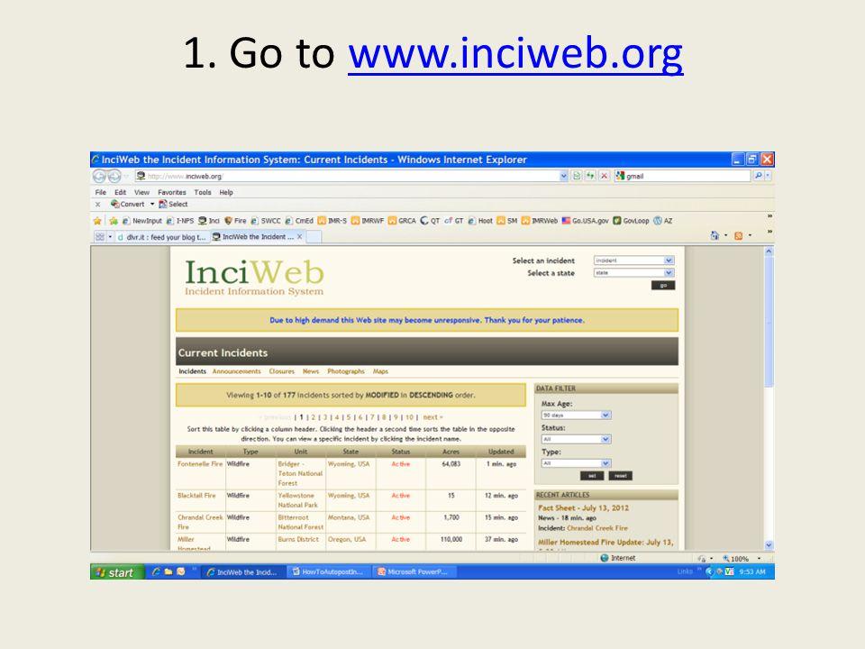 1. Go to www.inciweb.orgwww.inciweb.org