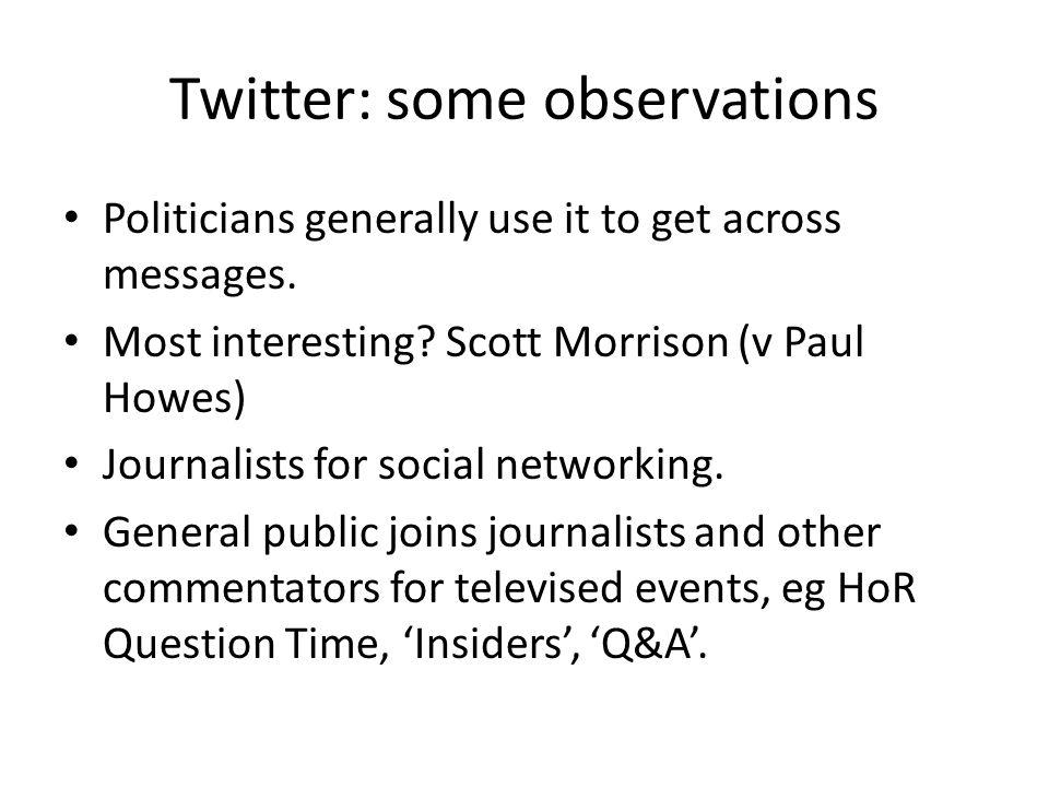 Twitter: some observations Most prolific Press Gallery Tweeters: Latika Bourke (2UE); Bernard Keane (Crikey); Samantha Maiden (Oz) Tweeting Doyen (1) Michelle Grattan