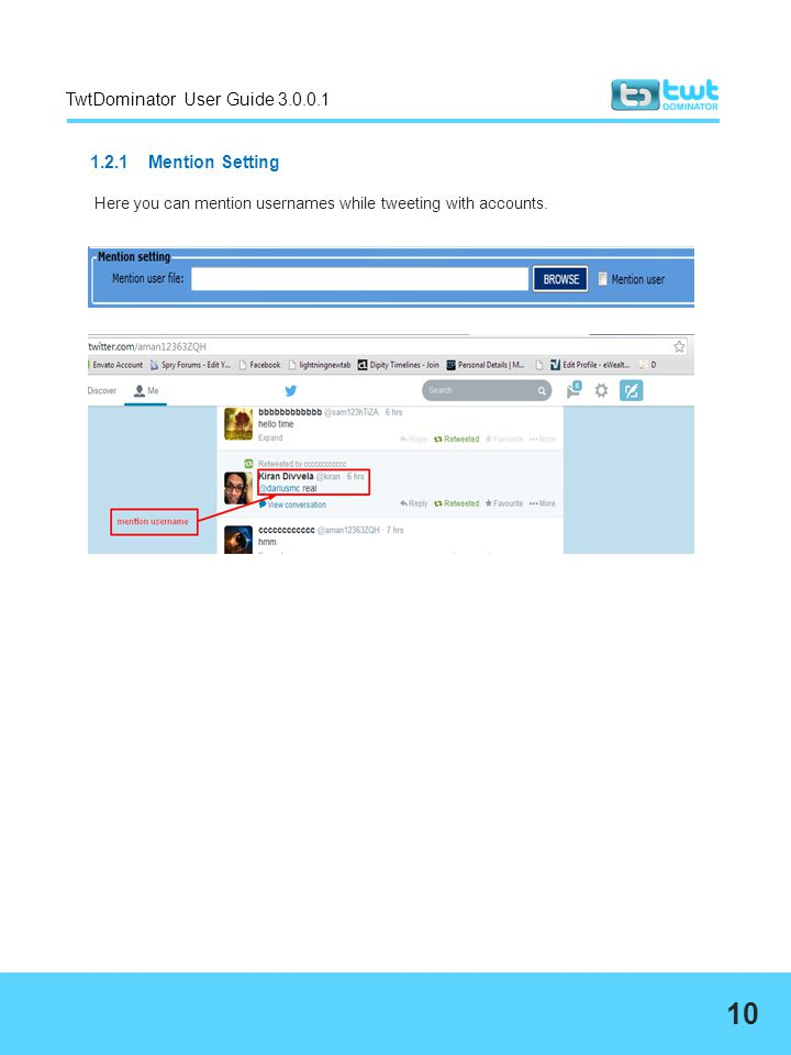 TwtDominator User Guide 3.0.0.1 1.2.1 Mention Setting Here you can mention usernames while tweeting with accounts. 10