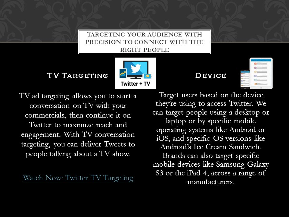 TV ad targeting allows you to start a conversation on TV with your commercials, then continue it on Twitter to maximize reach and engagement.