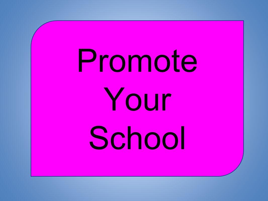 Promote Your School