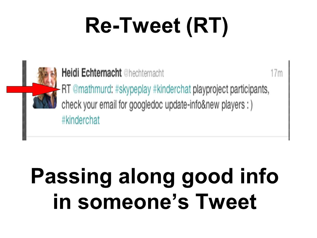 Passing along good info in someone's Tweet Re-Tweet (RT)
