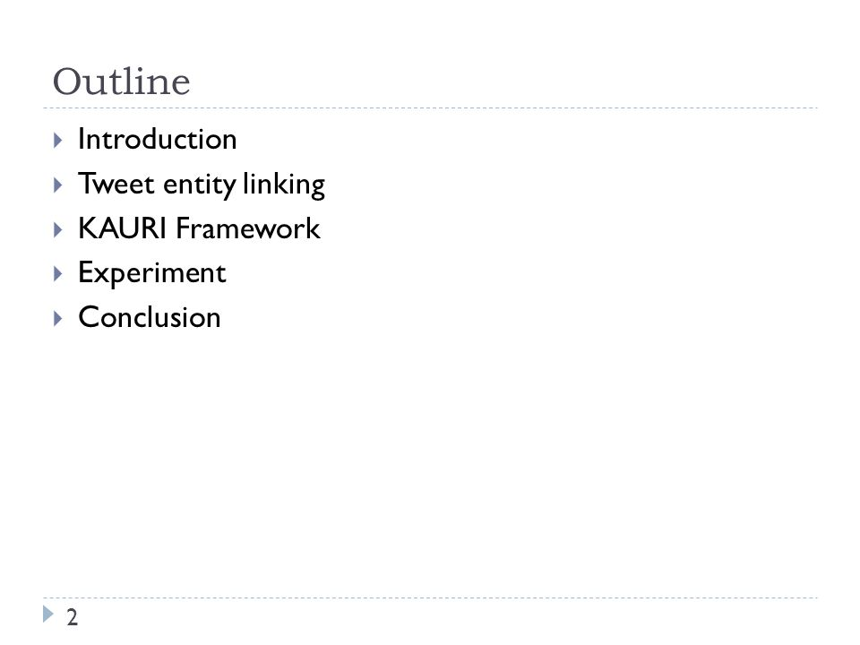 Outline 2  Introduction  Tweet entity linking  KAURI Framework  Experiment  Conclusion