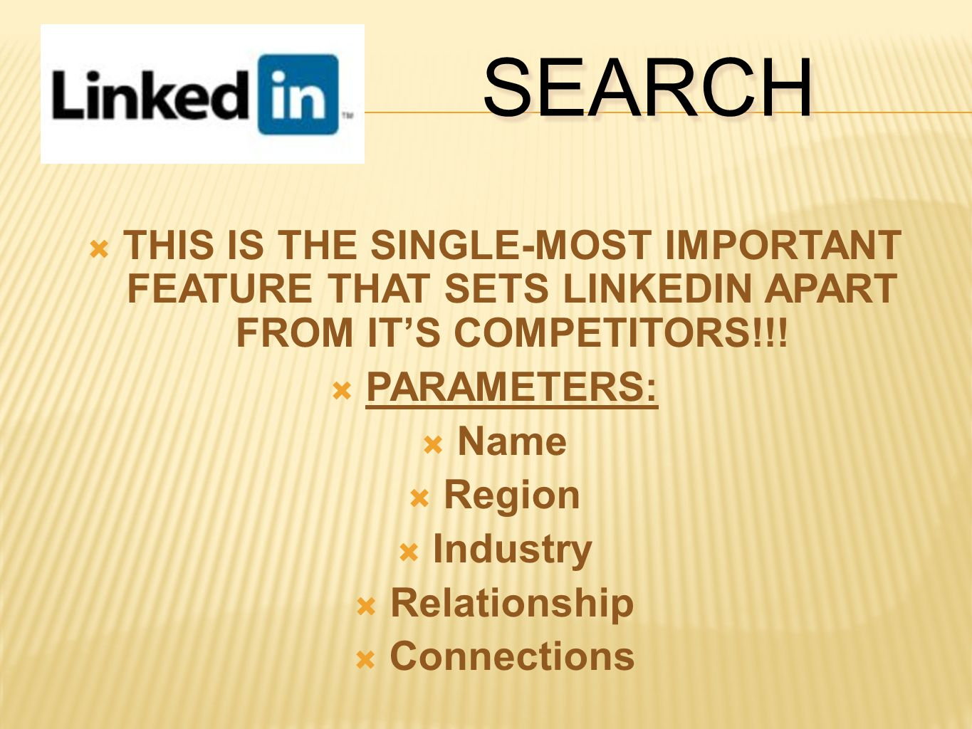  THIS IS THE SINGLE-MOST IMPORTANT FEATURE THAT SETS LINKEDIN APART FROM IT'S COMPETITORS!!.