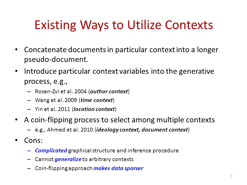Existing Ways to Utilize Contexts Concatenate documents in particular context into a longer pseudo-document.