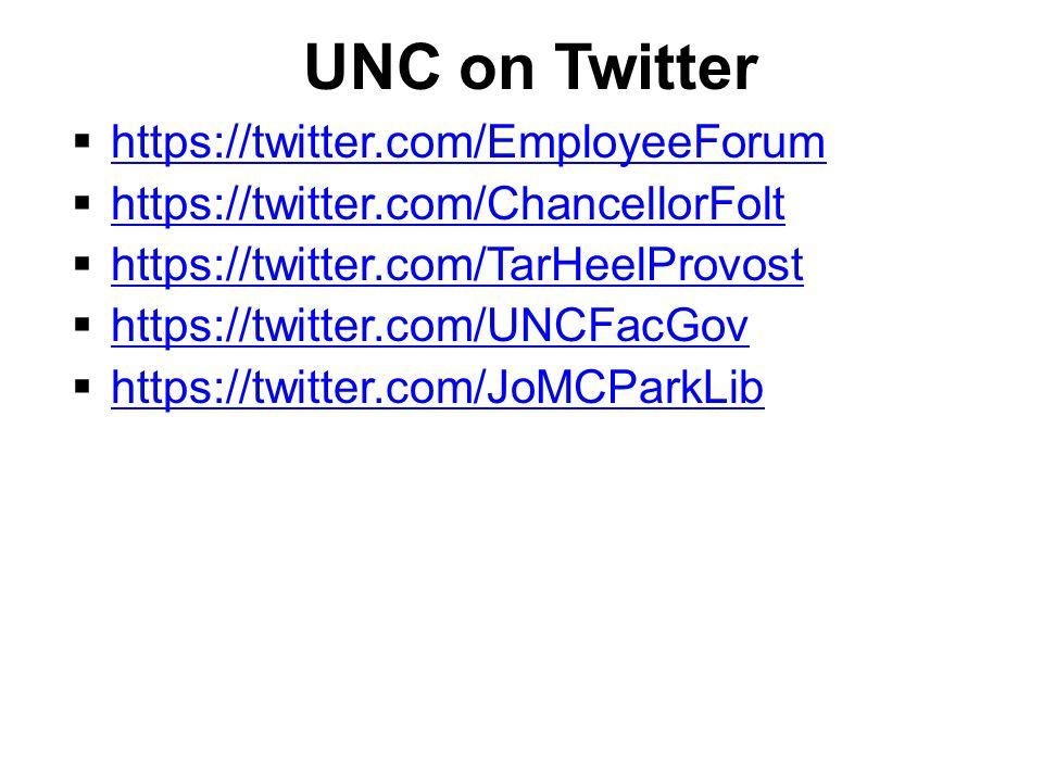 UNC on Twitter  https://twitter.com/EmployeeForum https://twitter.com/EmployeeForum  https://twitter.com/ChancellorFolt https://twitter.com/ChancellorFolt  https://twitter.com/TarHeelProvost https://twitter.com/TarHeelProvost  https://twitter.com/UNCFacGov https://twitter.com/UNCFacGov  https://twitter.com/JoMCParkLib https://twitter.com/JoMCParkLib
