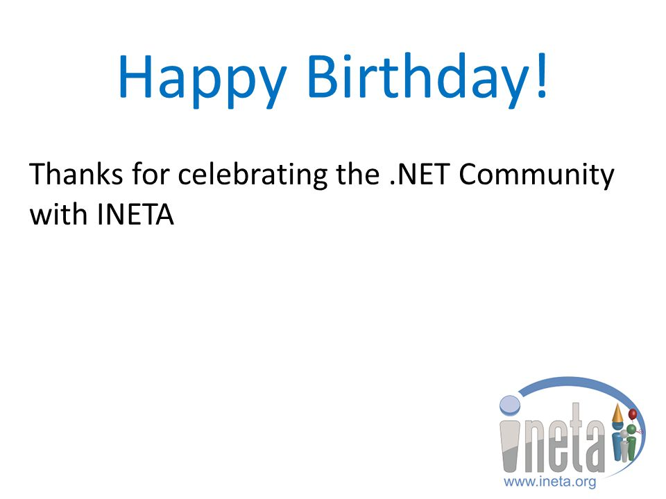Happy Birthday! Thanks for celebrating the.NET Community with INETA