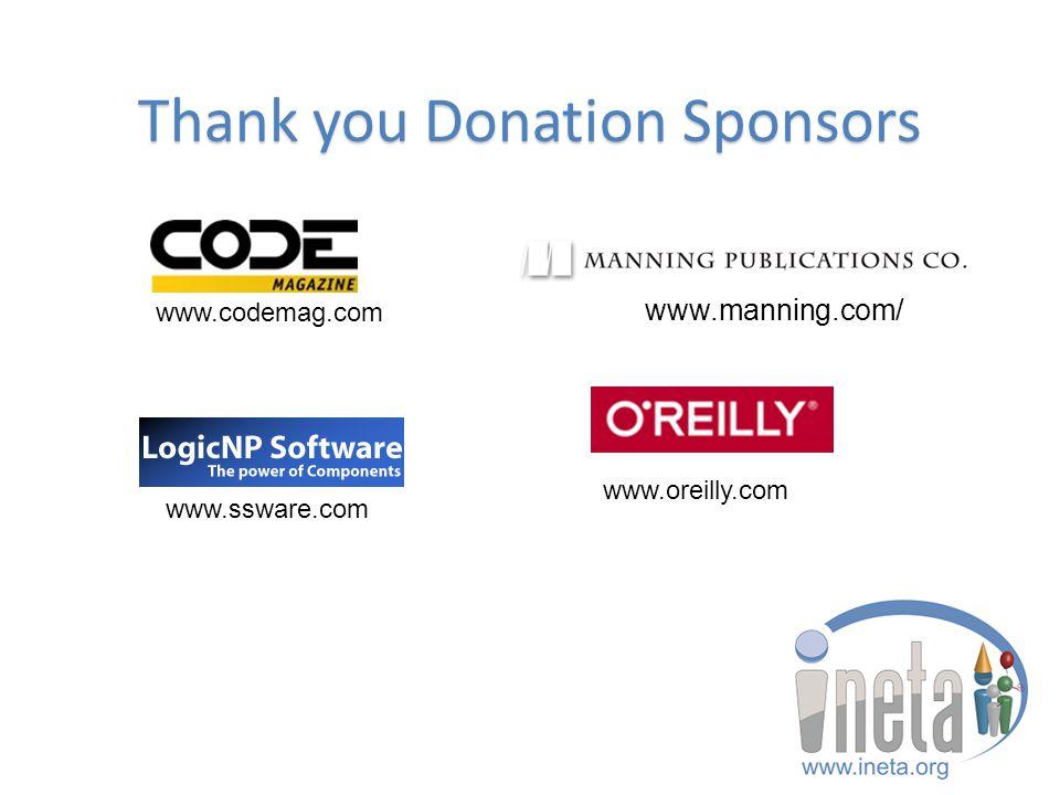 Thank you Donation Sponsors www.manning.com/ www.codemag.com www.ssware.com www.oreilly.com