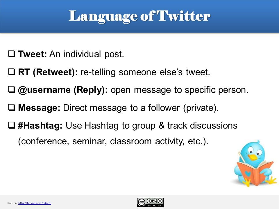 Language of Twitter  Tweet: An individual post.  RT (Retweet): re-telling someone else's tweet.