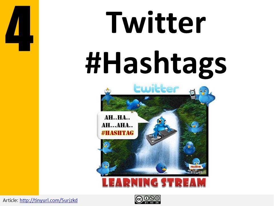 Article: http://tinyurl.com/5urjzkdhttp://tinyurl.com/5urjzkd Twitter #Hashtags 4