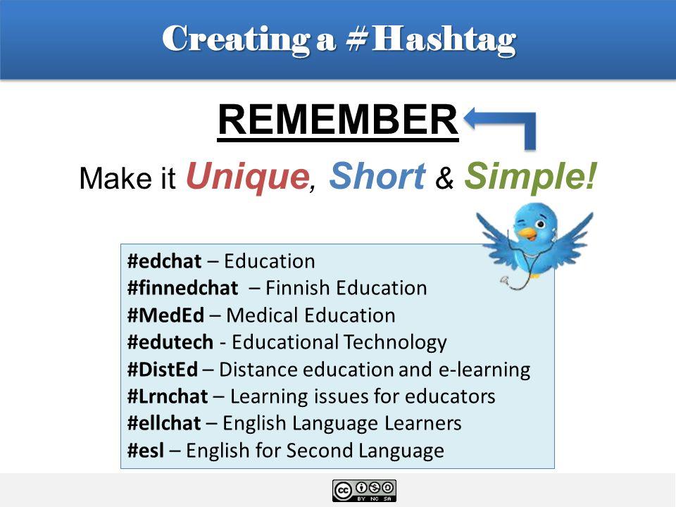 Creating a #Hashtag REMEMBER Make it Unique, Short & Simple.