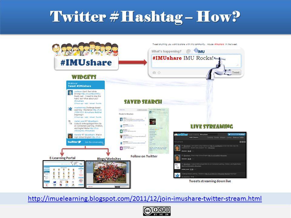 Twitter #Hashtag – How? http://imuelearning.blogspot.com/2011/12/join-imushare-twitter-stream.html