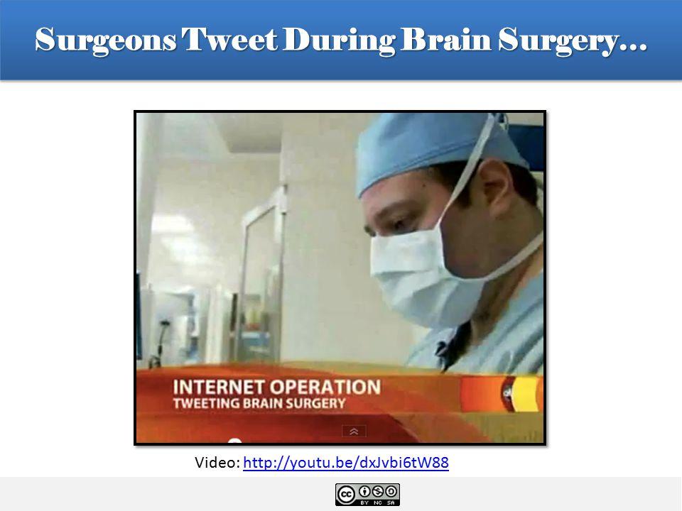 Surgeons Tweet During Brain Surgery  … Video: http://youtu.be/dxJvbi6tW88http://youtu.be/dxJvbi6tW88