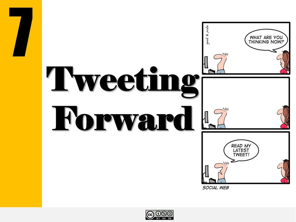 Tweeting Forward 7
