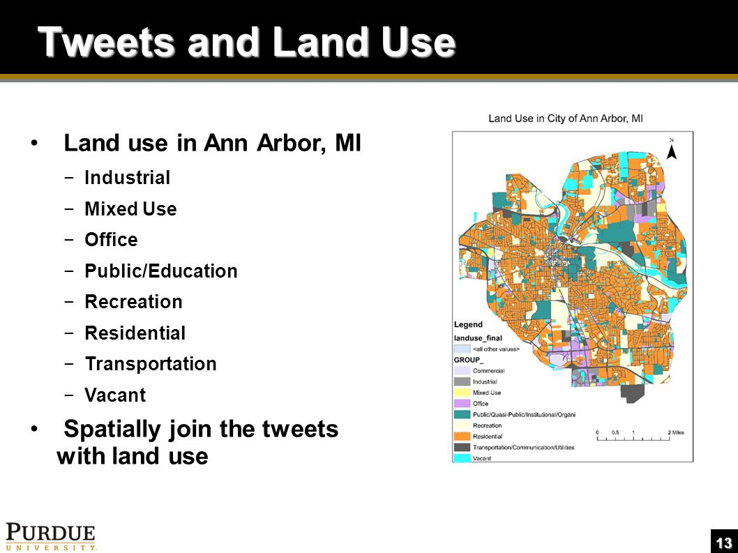 13 Tweets and Land Use Land use in Ann Arbor, MI −Industrial −Mixed Use −Office −Public/Education −Recreation −Residential −Transportation −Vacant Spatially join the tweets with land use