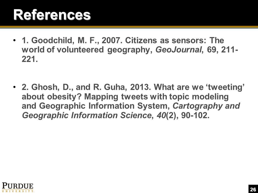 26 References 1. Goodchild, M. F., 2007.
