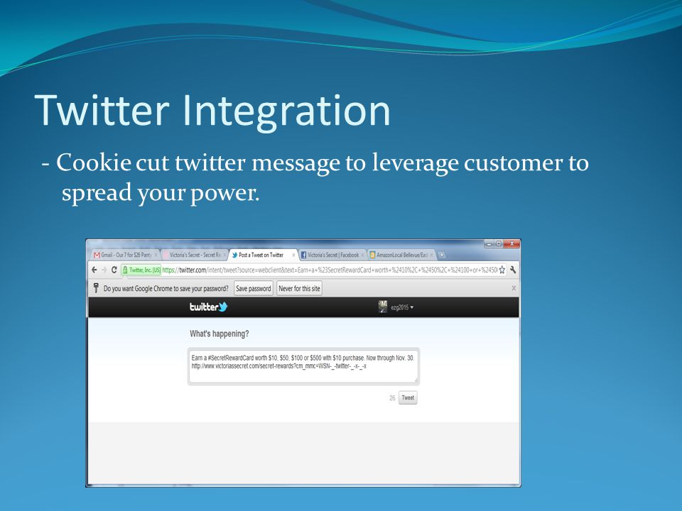Twitter Integration - Cookie cut twitter message to leverage customer to spread your power.