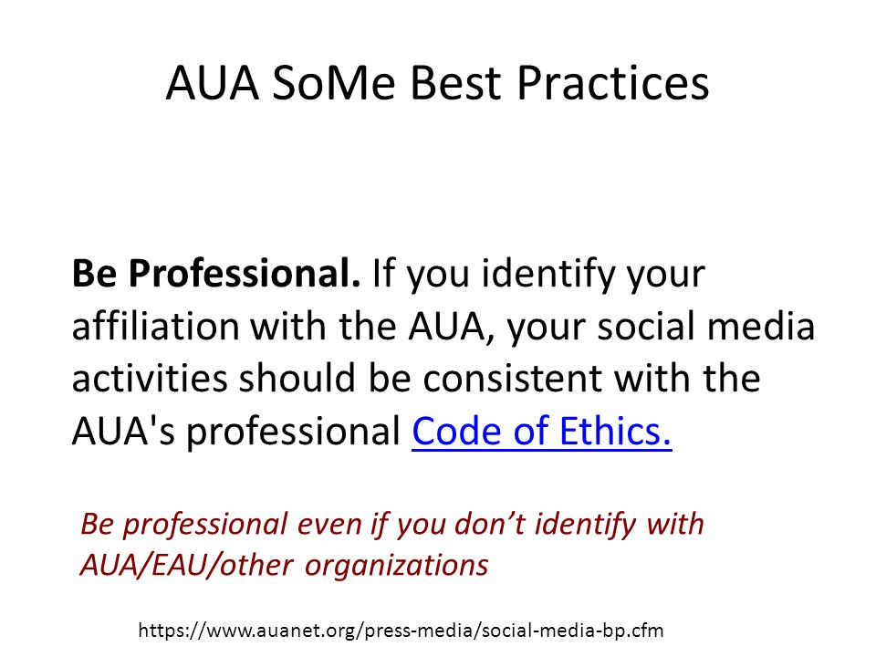 AUA SoMe Best Practices https://www.auanet.org/press-media/social-media-bp.cfm Protect Confidentiality.