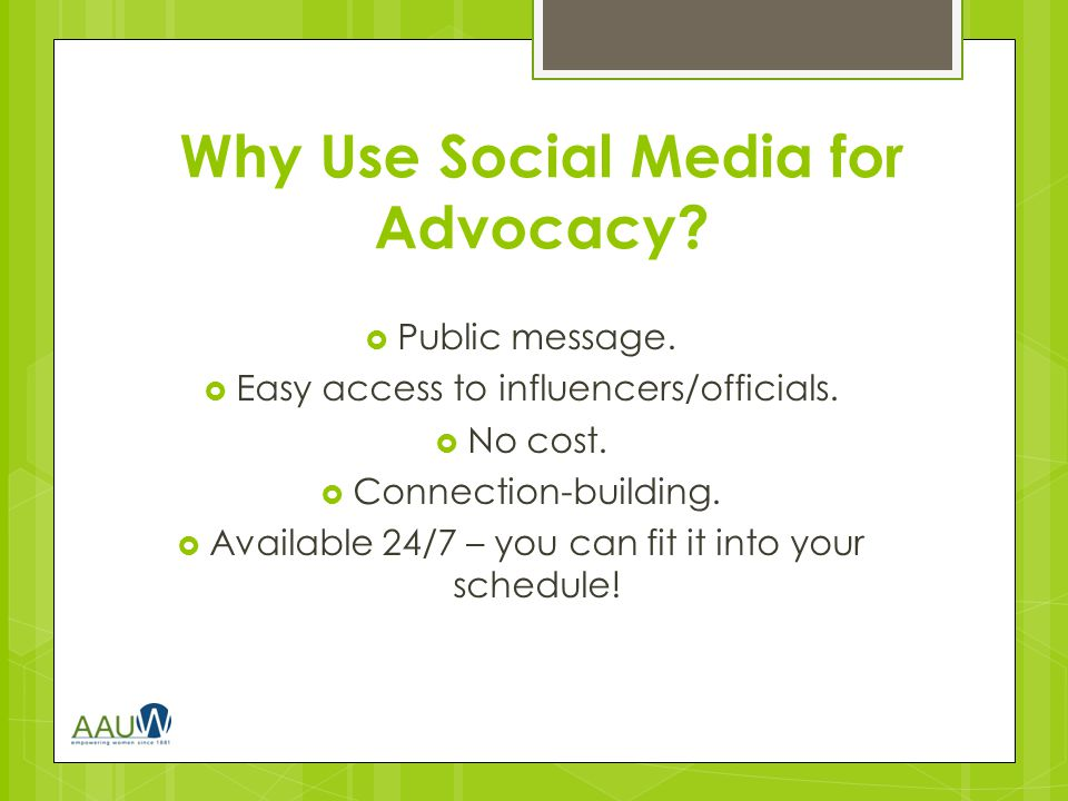 Goals of Social Media Advocacy 1.Increase visibility for a policy position.