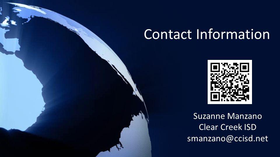 Contact Information Suzanne Manzano Clear Creek ISD smanzano@ccisd.net