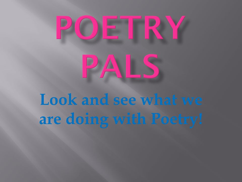 Look and see what we are doing with Poetry!