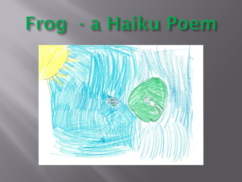 Haiku Frog Frog sunning on lily pad as dragonfly darts by. Thrapp! ©1999 by Bruce Lansky