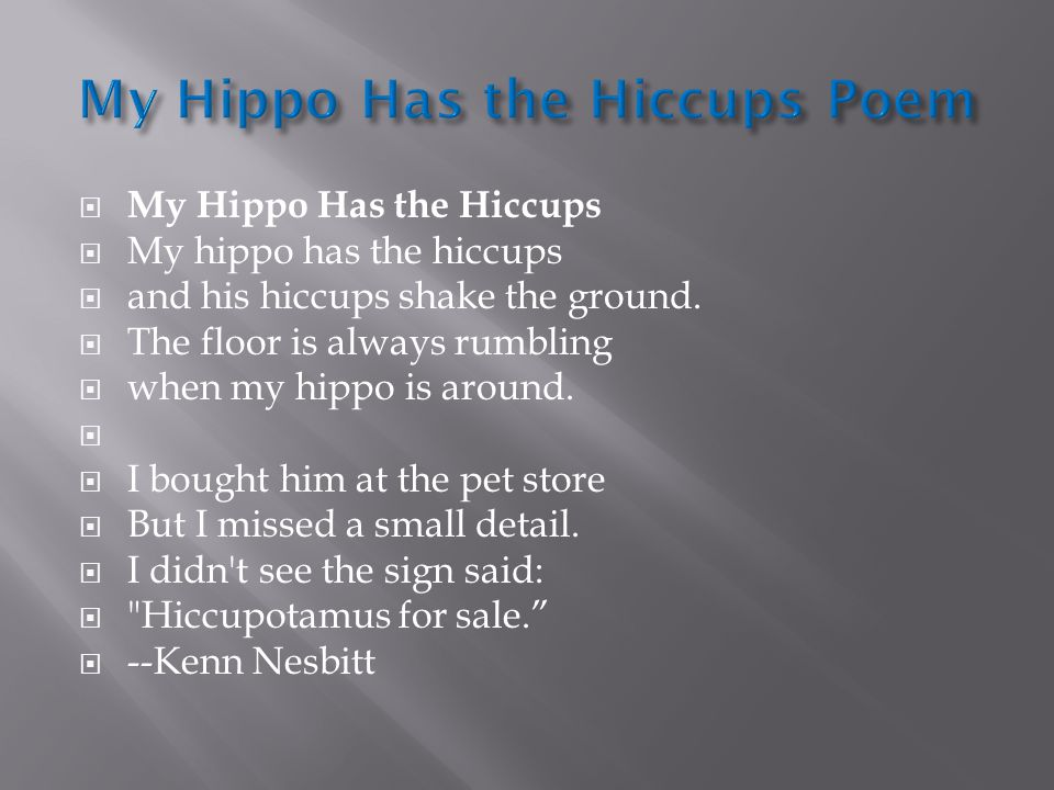  My Hippo Has the Hiccups  My hippo has the hiccups  and his hiccups shake the ground.