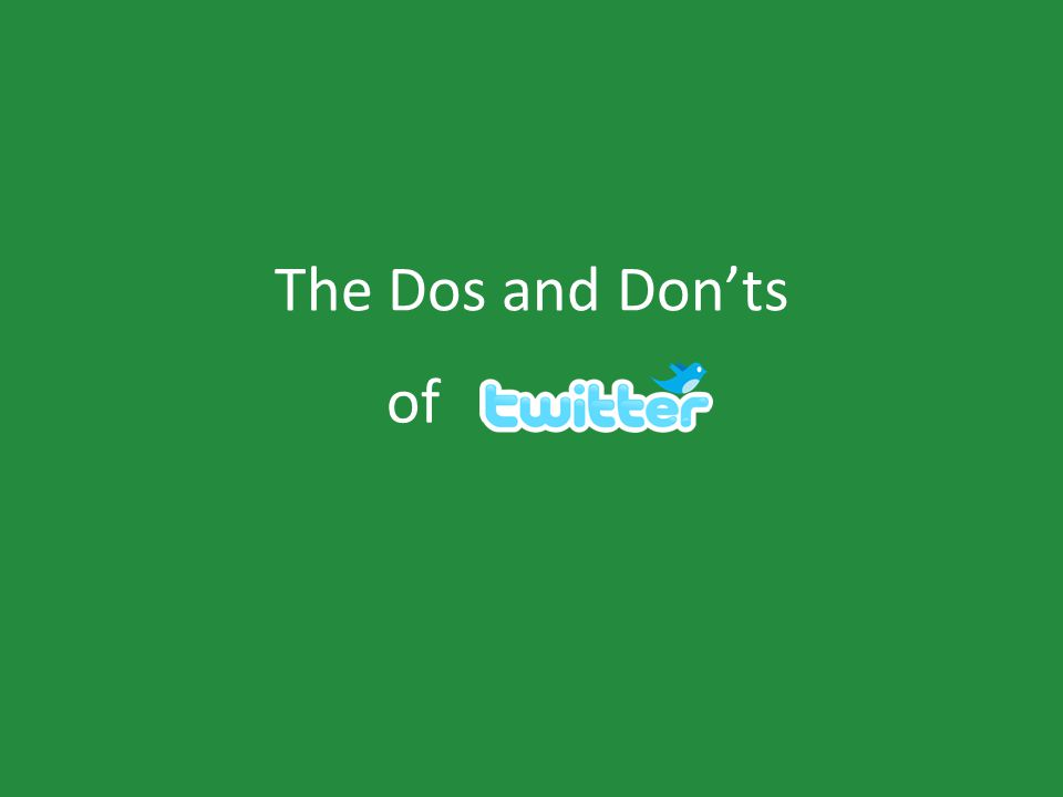 The Dos and Don'ts of