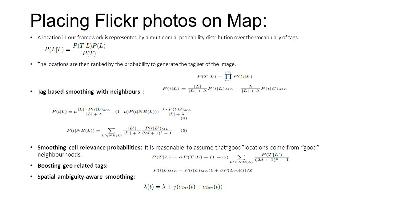 Placing Flickr photos on Map: A location in our framework is represented by a multinomial probability distribution over the vocabulary of tags.