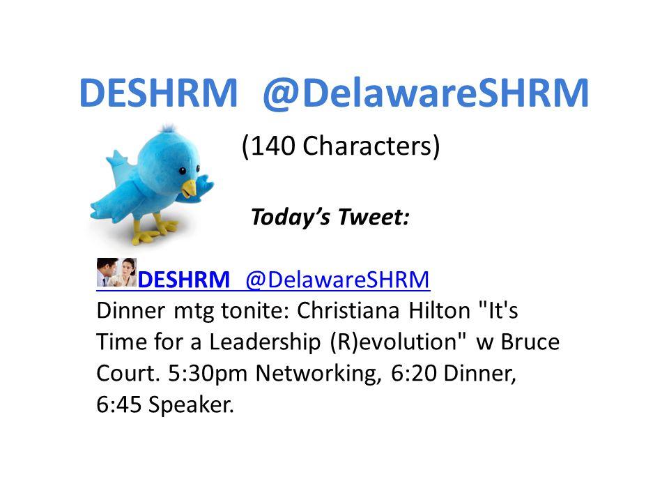 Today's Tweet: DESHRM  @DelawareSHRM Dinner mtg tonite: Christiana Hilton It s Time for a Leadership (R)evolution w Bruce Court.