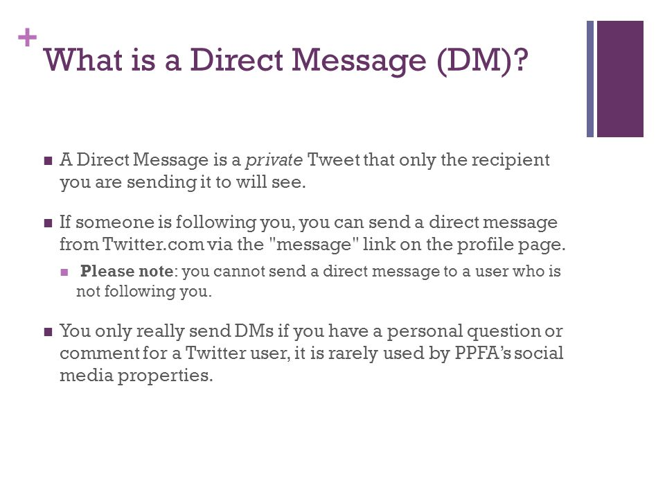 + What is a Direct Message (DM).