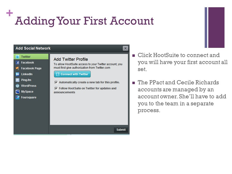 + Adding Your First Account Click HootSuite to connect and you will have your first account all set.